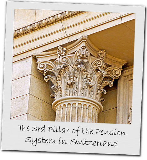 Pillar 3 - The 3rd Pillar of the Pension System in Switzerland